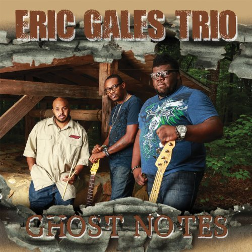 Eric Gales Trio Ghost Notes