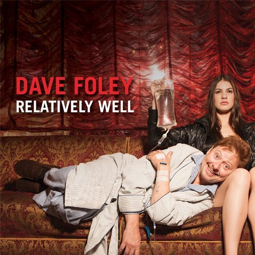 Dave Foley Relatively Well Explicit Version