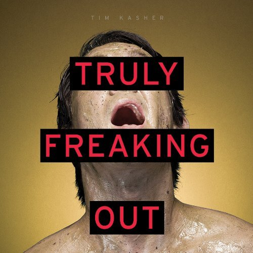 Tim Kasher Truly Freaking Out 7 Inch Single Incl. Digital Download