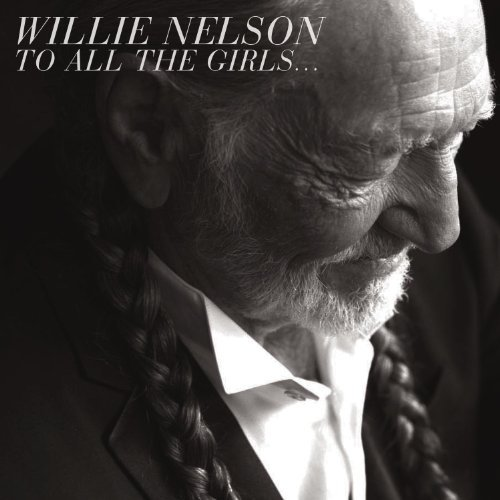Willie Nelson To All The Girls 180gm Vinyl 2 Lp