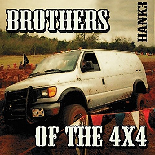 Hank 3 Brothers Of The 4x4 Brothers Of The 4x4