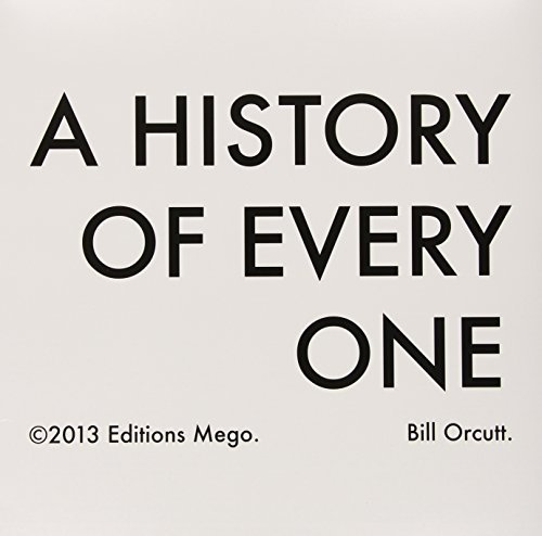 Bill Orcutt History Of Every One
