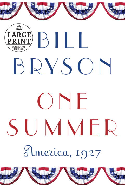 Bill Bryson One Summer America 1927 Large Print