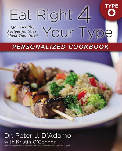 Peter J. D'adamo Eat Right 4 Your Type Personalized Cookbook Type O 150+ Healthy Recipes For Your Blood Type Diet