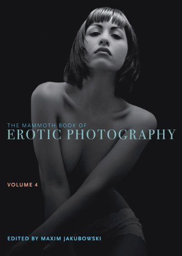 Maxim Jakubowski The Mammoth Book Of Erotic Photography Volume 4