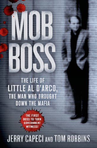 Jerry Capeci Mob Boss The Life Of Little Al D'arco The Man Who Brought