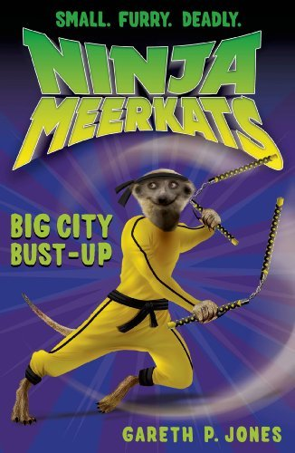 Gareth P. Jones Ninja Meerkats (#6) Big City Bust Up