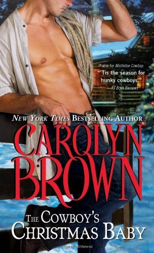 Carolyn Brown The Cowboy's Christmas Baby