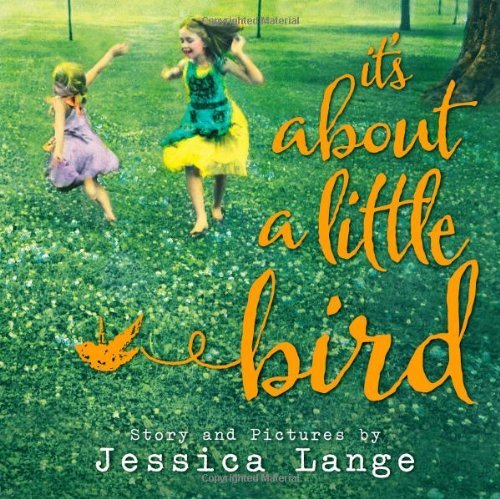 Jessica Lange It's About A Little Bird