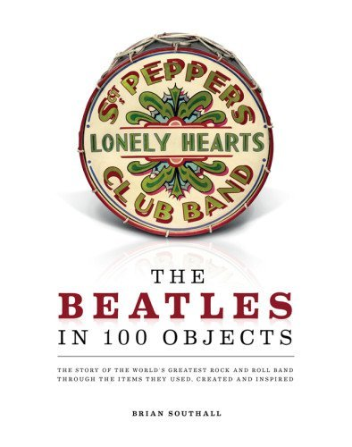 Brian Southall The Beatles In 100 Objects