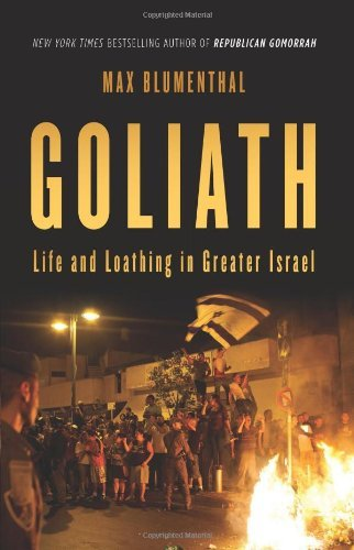 Max Blumenthal Goliath Life And Loathing In Greater Israel