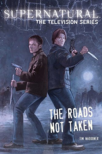 Tim Waggoner Supernatural The Television Series The Roads Not Taken