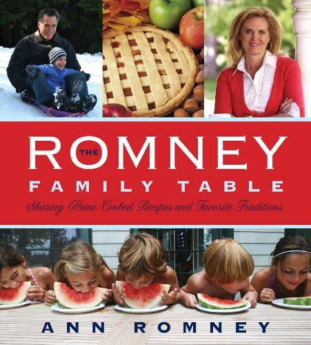 Ann Romney The Romney Family Table Sharing Home Cooked Recipes And Favorite Traditio