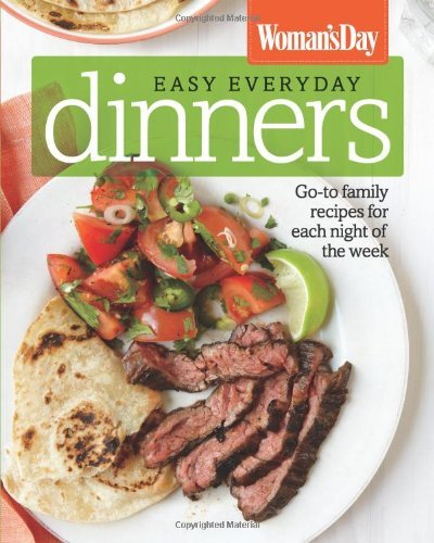 Woman's Day Woman's Day Easy Everyday Dinners Go To Family Recipes For Each Night Of The Week