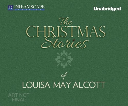Louisa May Alcott The Christmas Stories Of Louisa May Alcott Mp3 CD
