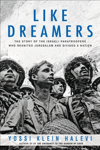 Yossi Klein Halevi Like Dreamers The Story Of The Israeli Paratroopers Who Reunite