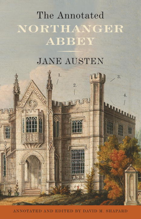 Jane Austen The Annotated Northanger Abbey Revised