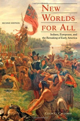 Colin G. Calloway New Worlds For All Indians Europeans And The Remaking Of Early Ame 0002 Edition;