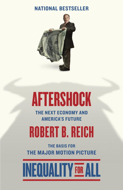 Robert B. Reich Aftershock The Next Economy And America's Future