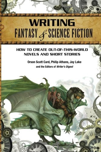 Orson Scott Card Writing Fantasy & Science Fiction How To Create Out Of This World Novels And Short 0002 Edition;