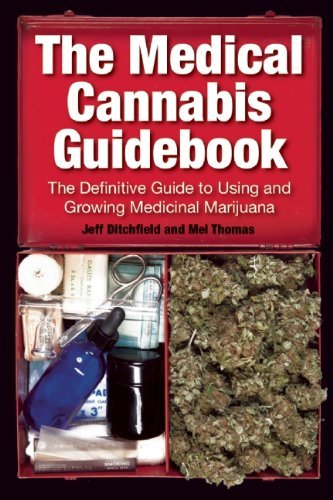 Jeff Ditchfield The Medical Cannabis Guidebook The Definitive Guide To Using And Growing Medicin