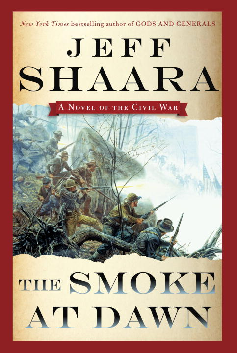 Jeff Shaara The Smoke At Dawn A Novel Of The Civil War
