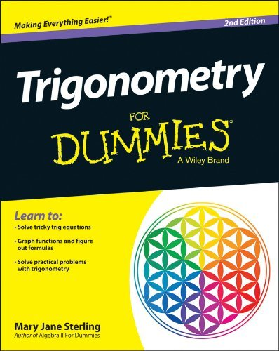 Mary Jane Sterling Trigonometry For Dummies 0002 Edition;