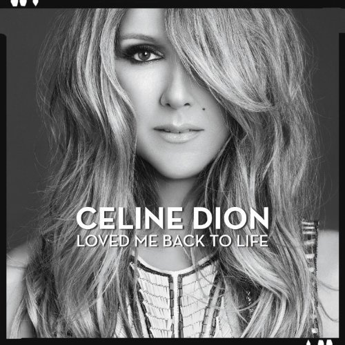 Celine Dion Loved Me Back To Life