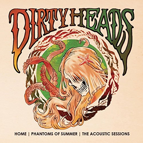 Dirty Heads Home Phantoms Of Summer The Acoustic Sessions
