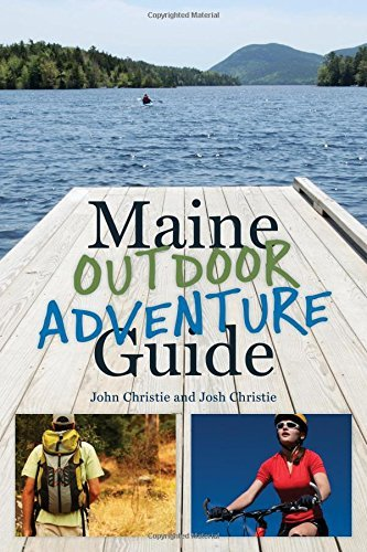 John Christie Maine Outdoor Adventure Guide