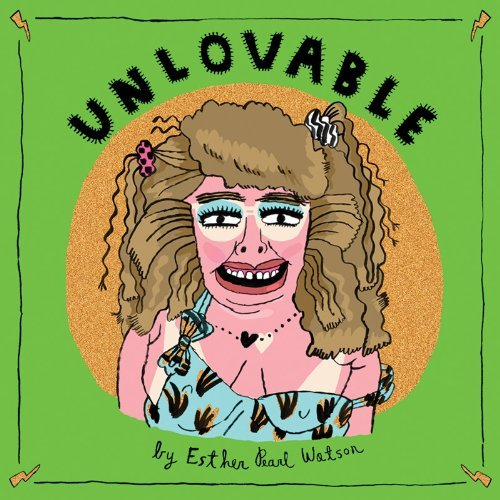 Esther Pearl Watson Unlovable Vol. 3
