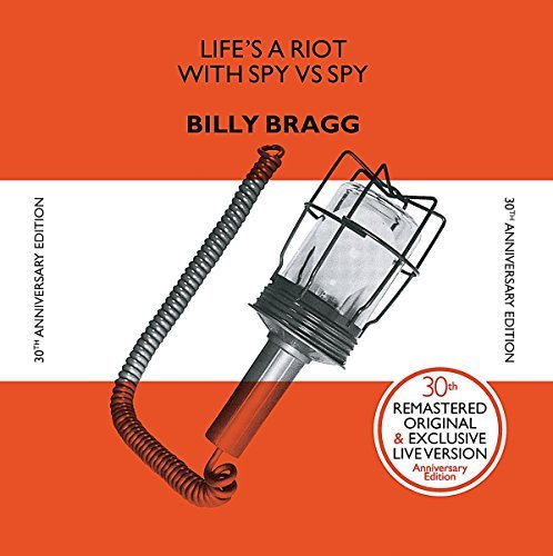Billy Bragg Lifes A Riot (30th Anniversary