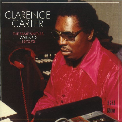 Clarence Carter Vol. 2 Fame Singles 1970 73