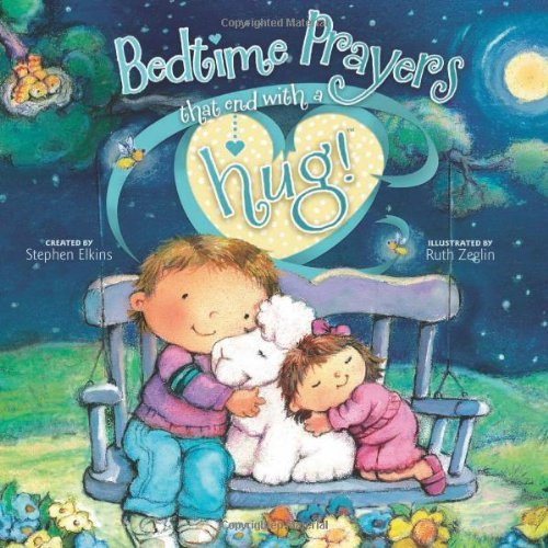 Stephen Elkins Bedtime Prayers That End With A Hug!