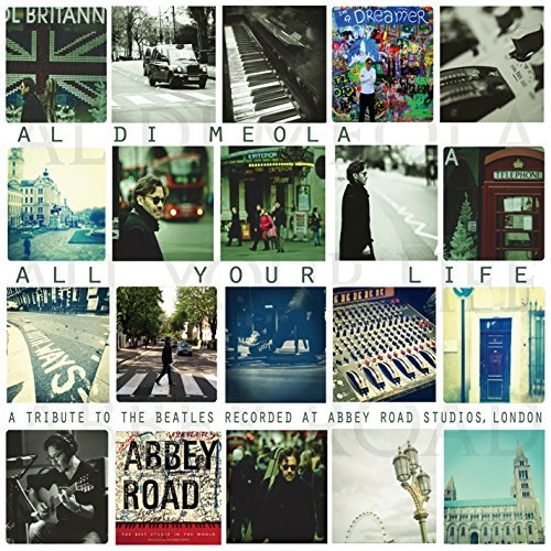 Al Di Meola All Your Life A Tribute To Th Digipak