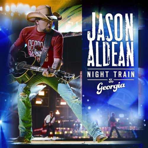 Jason Aldean Night Train To Georgia