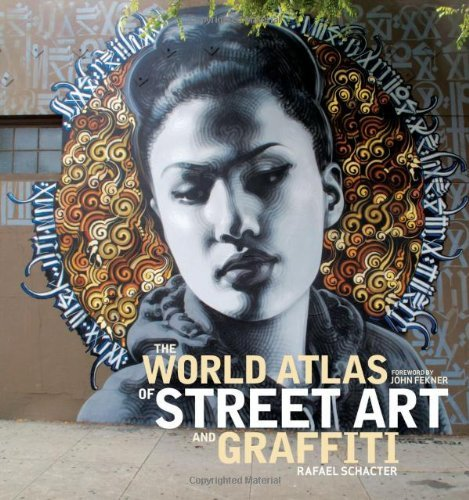 Rafael Schacter The World Atlas Of Street Art And Graffiti