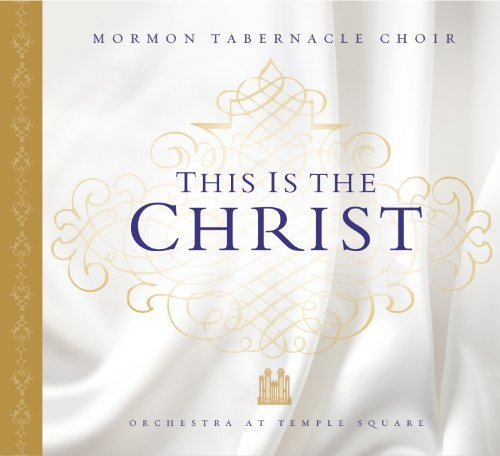 Mormon Tabernacle Choir This Is The Christ