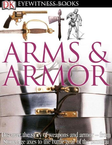 Dk Publishing Arms & Armor [with Cdrom And Charts]