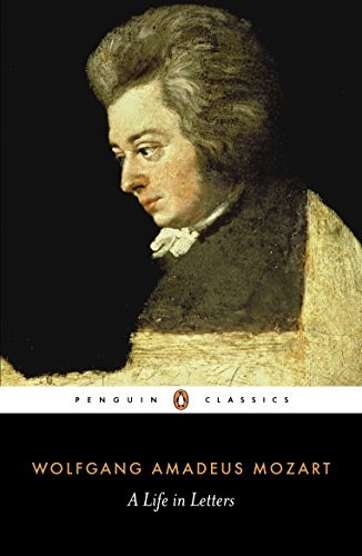 Wolfgang Amadeus Mozart A Life In Letters