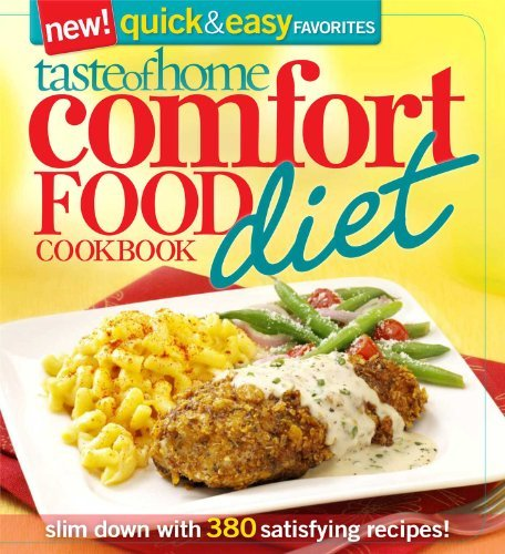 Taste Of Home Taste Of Home Comfort Food Diet Cookbook New Quick & Easy Favorites Slim Down With 380 Sa