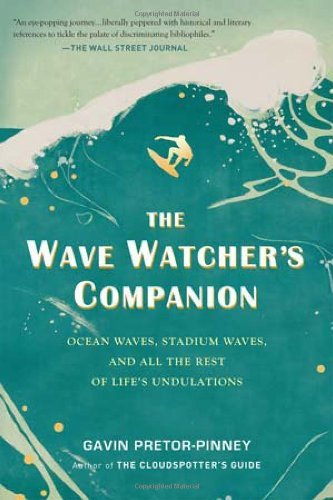 Gavin Pretor Pinney The Wave Watcher's Companion Ocean Waves Stadium Waves And All The Rest Of L