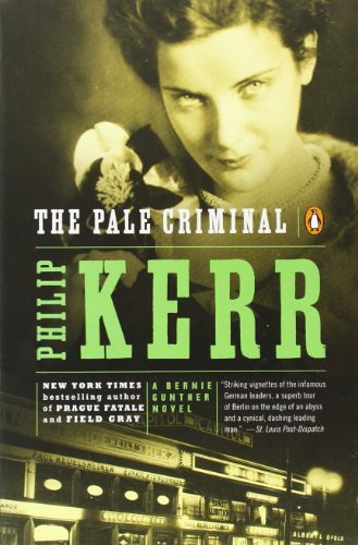 Philip Kerr The Pale Criminal A Bernie Gunther Novel