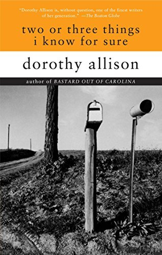 Dorothy Allison Two Or Three Things I Know For Sure