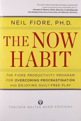 Neil Fiore The Now Habit A Strategic Program For Overcoming Procrastinatio