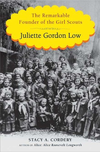 Stacy A. Cordery Juliette Gordon Low The Remarkable Founder Of The Girl Scouts