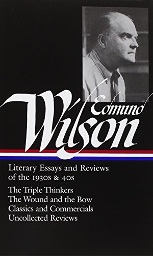 Edmund Wilson Edmund Wilson Literary Essays And Reviews Of The 1930s & 40s T Critical
