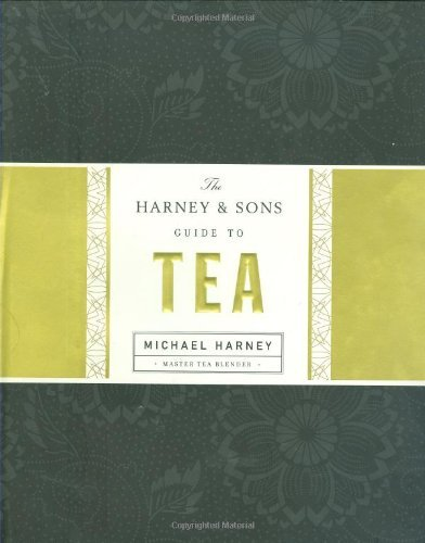 Michael Harney The Harney & Sons Guide To Tea
