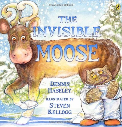 Dennis Haseley The Invisible Moose