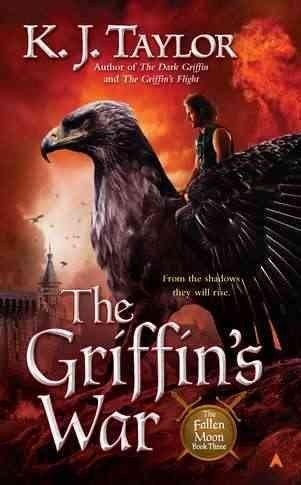 K. J. Taylor The Griffin's War